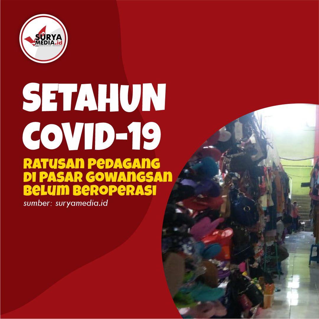 Setahun Covid-19, Ratusan Pedagang di Pasar Gowangsan Belum Beroperasi A