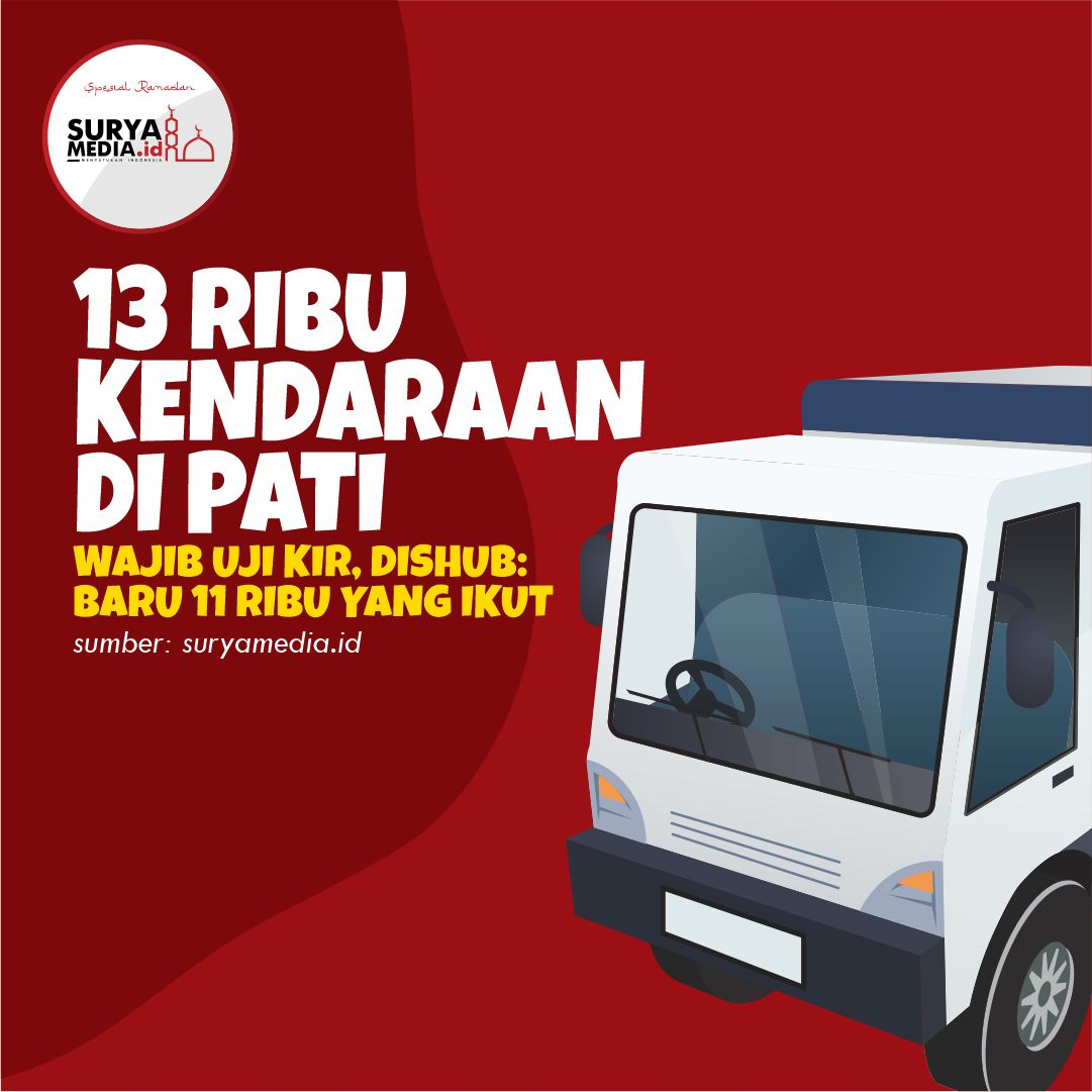 13 Ribu Kendaraan di Pati Wajib Uji Kir, Dishub Baru 11 Ribu yang Ikut A