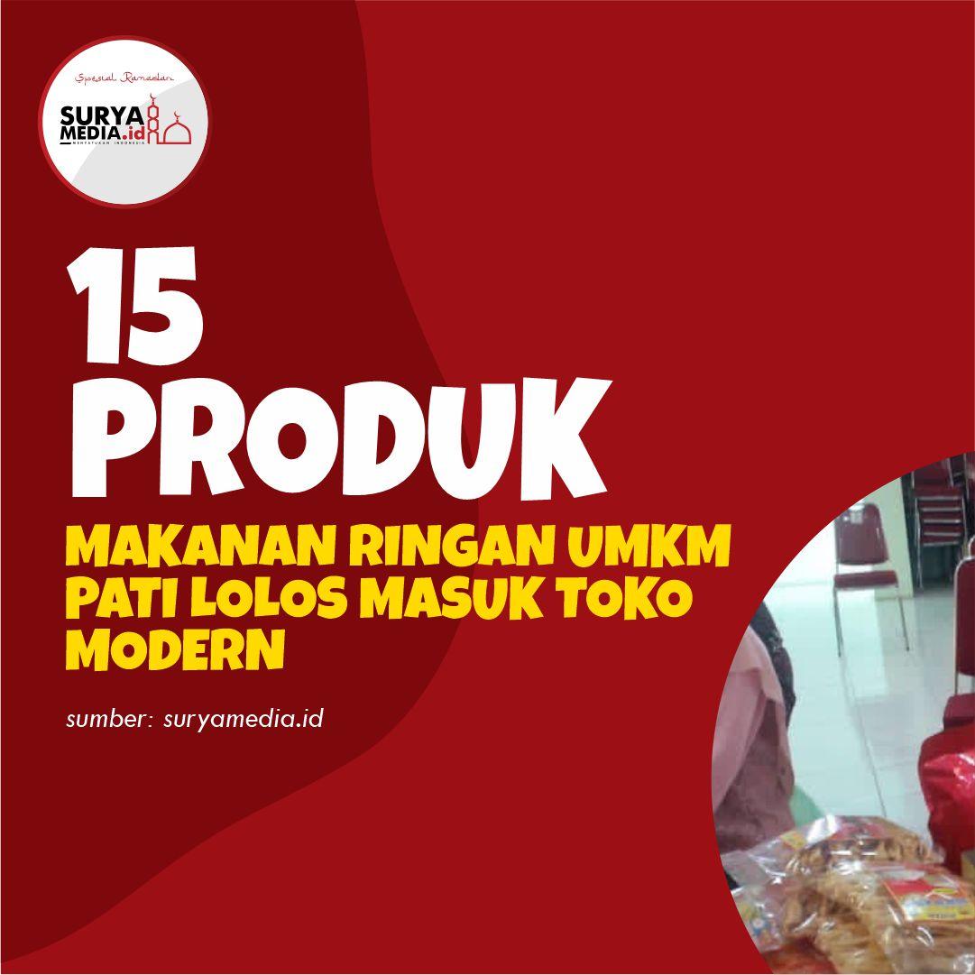 15 Produk Makanan Ringan UMKM Pati Lolos Masuk Toko Modern A