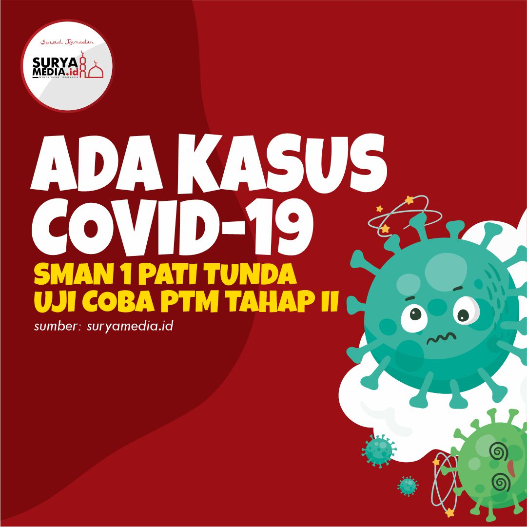 Ada Kasus Covid-19, SMAN 1 Pati Tunda Uji Coba PTM Tahap II A