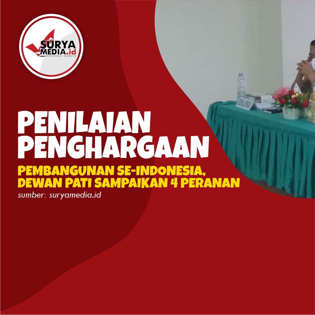 Penilaian Penghargaan Pembangunan se-Indonesia, Dewan Pati Sampaikan 4 Peranan A