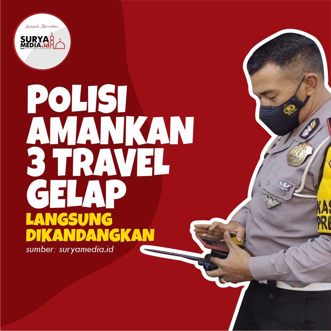 Polisi Amankan 3 Travel Gelap, Langsung Dikandangkan A