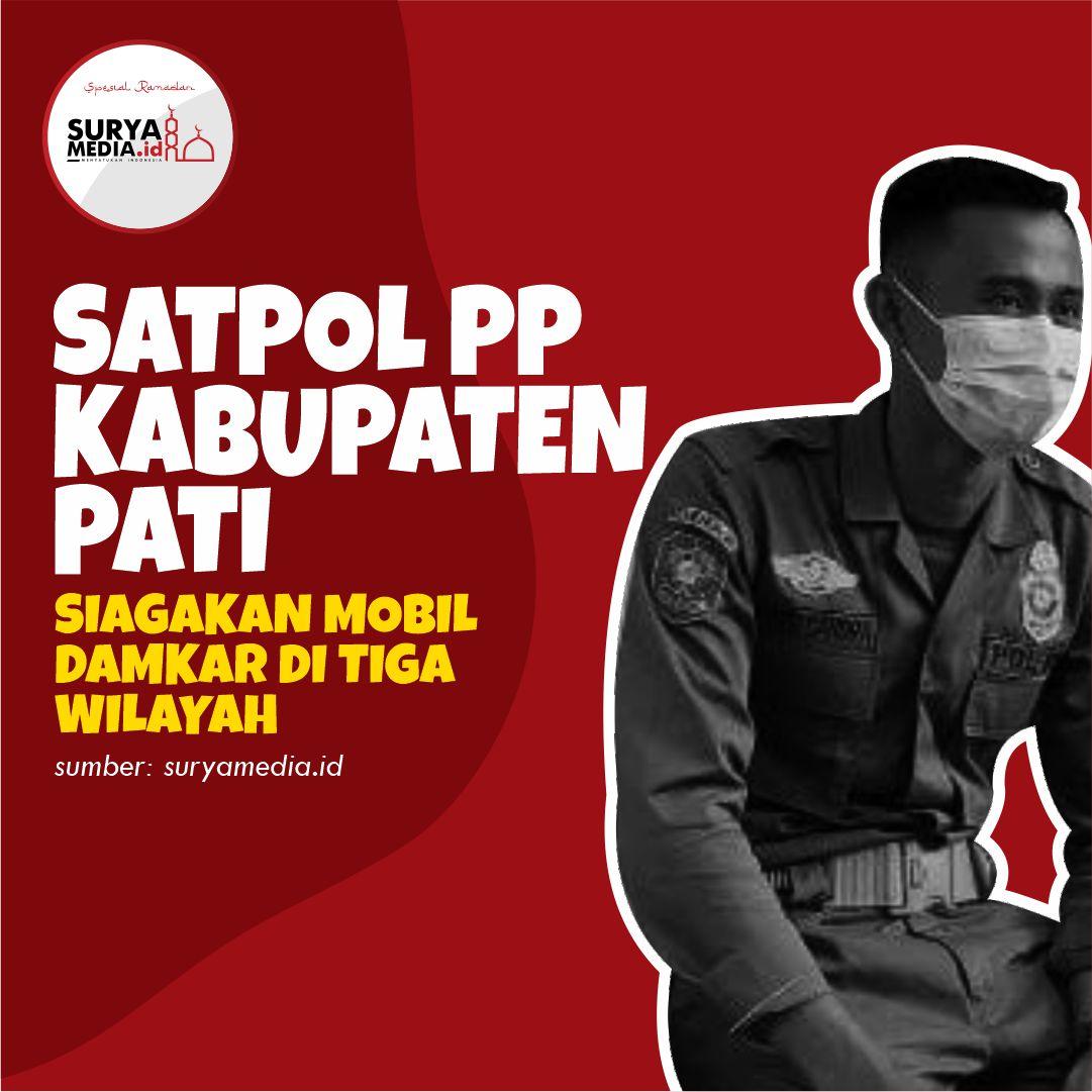 Satpol PP Kabupaten Pati Siagakan Mobil Damkar di Tiga Wilayah A
