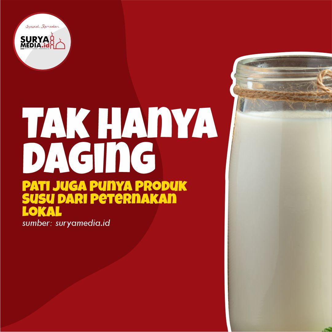 Tak Hanya Daging, Pati Juga Punya Produk Susu dari Peternakan Lokal A