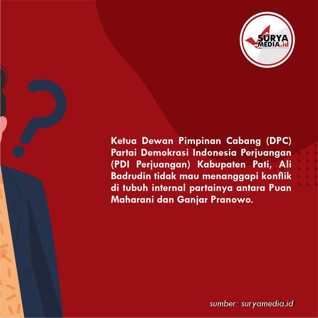 Soal Konflik Puan vs Ganjar, Ketua PDI Perjuangan Pati No Comment B
