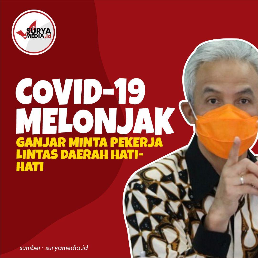 Covid-19 Melonjak, Ganjar Minta Pekerja Lintas Daerah Hati- Hati A