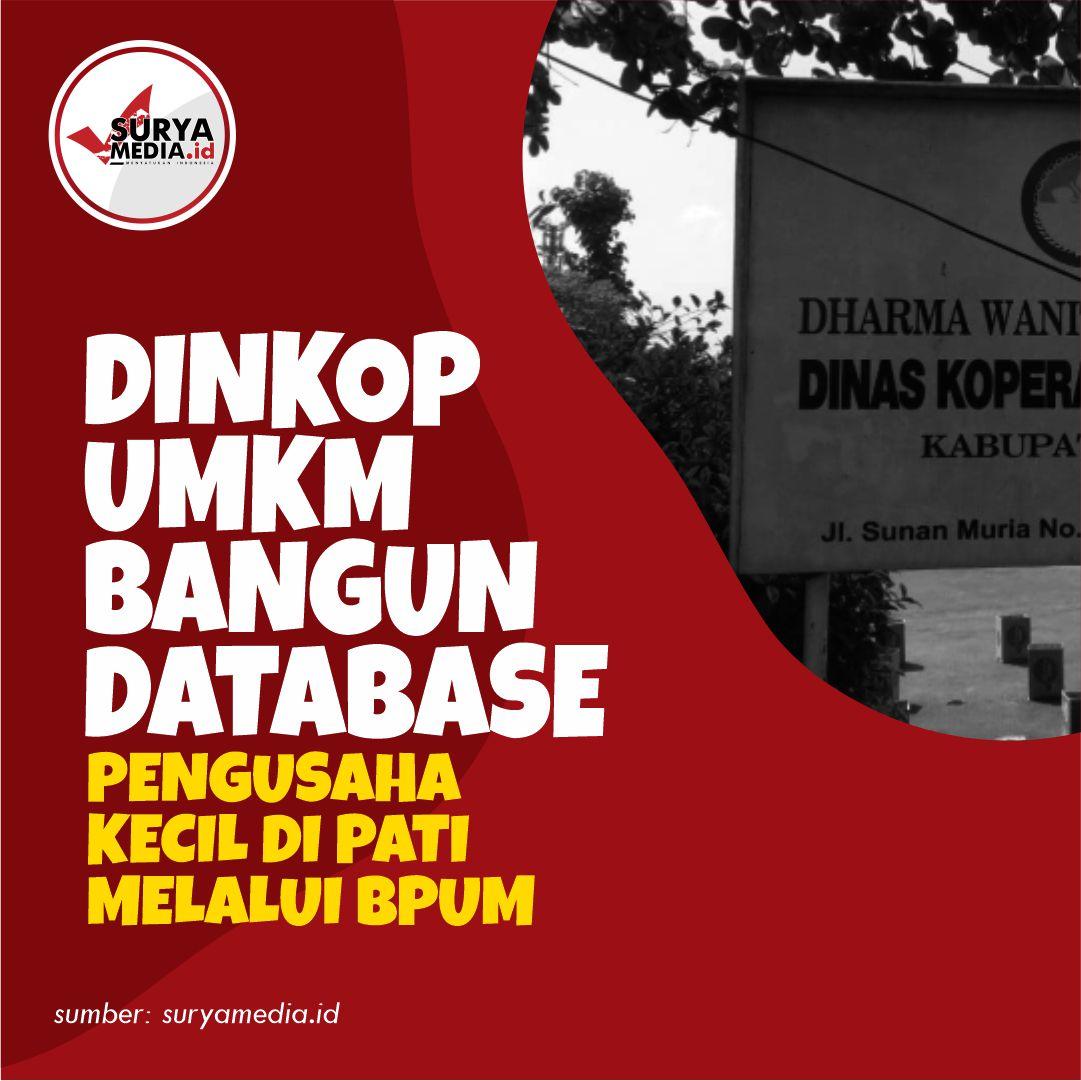 Dinkop UMKM Bangun Database Pengusaha Kecil di Pati Melalui BPUM A