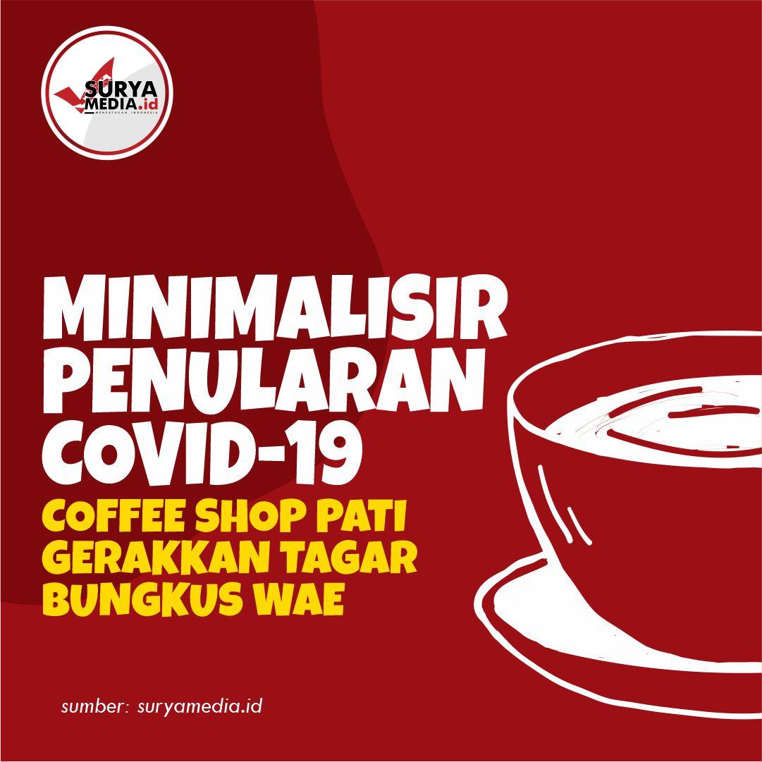Minimalisir Penularan Covid-19, Coffee Shop Pati Gerakkan Tagar Bungkus Wae A