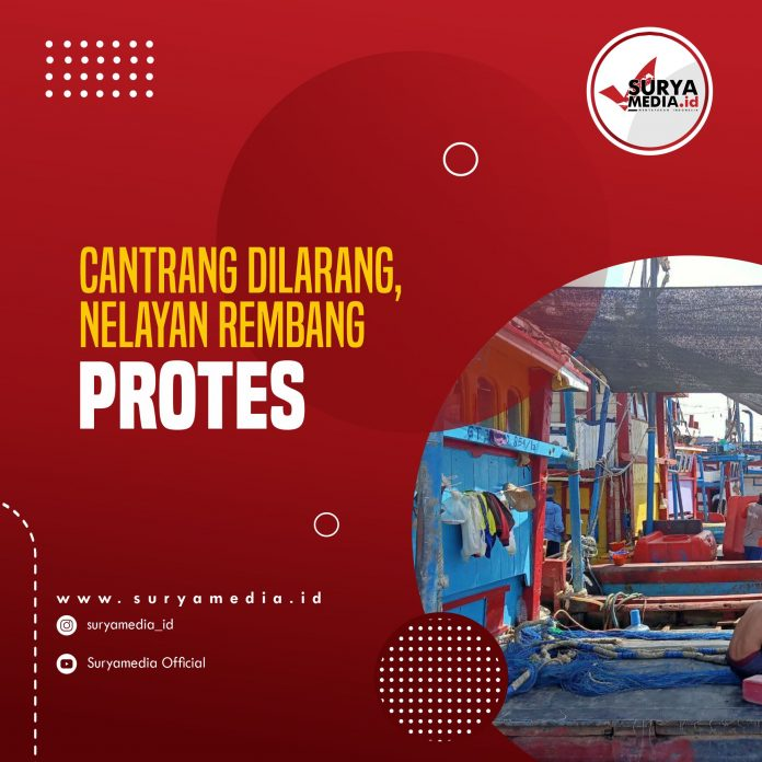 Cantrang Dilarang, Nelayan Rembang Protes