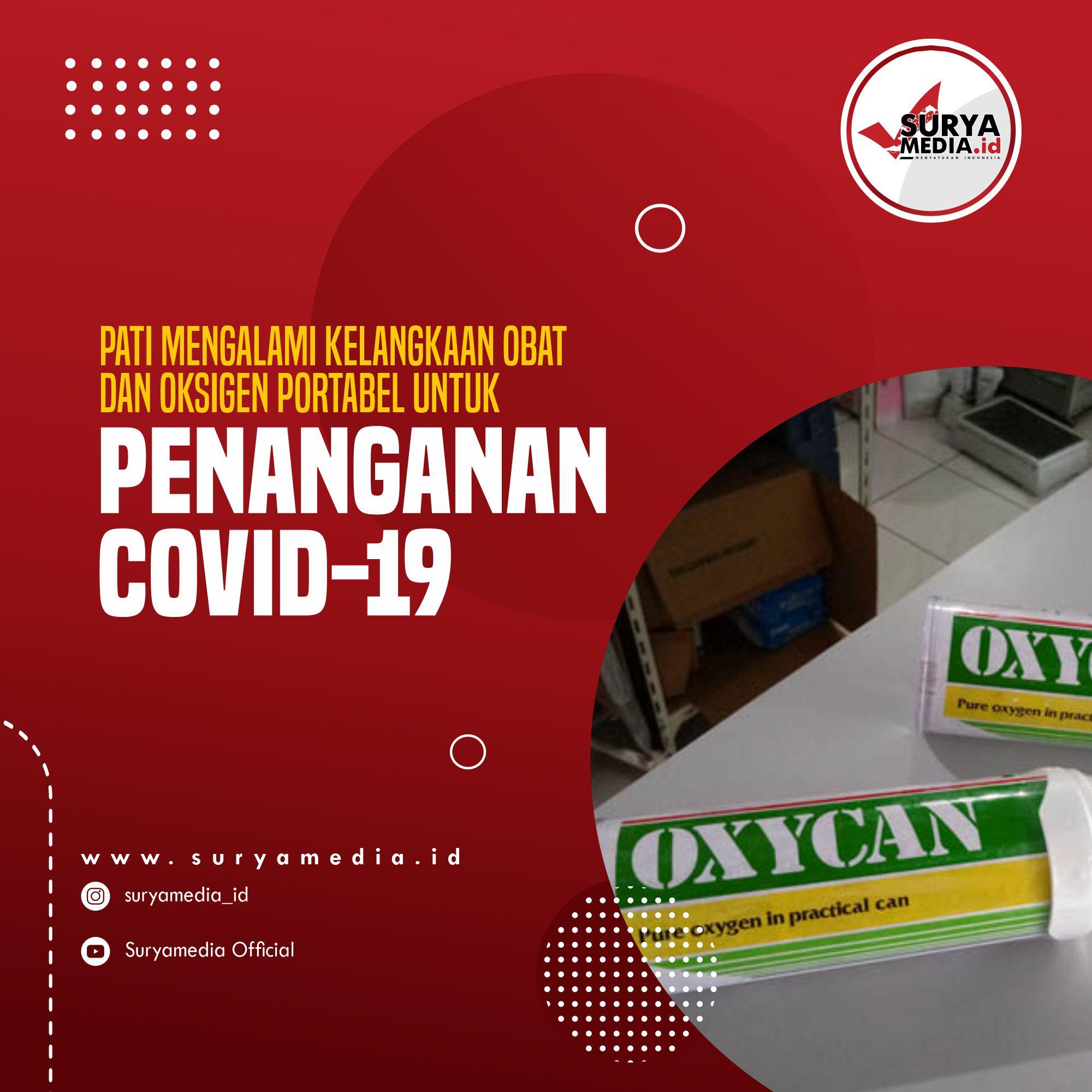 Pati Mengalami Kelangkaan Obat dan Oksigen Portabel untuk Penanganan Covid-19 A