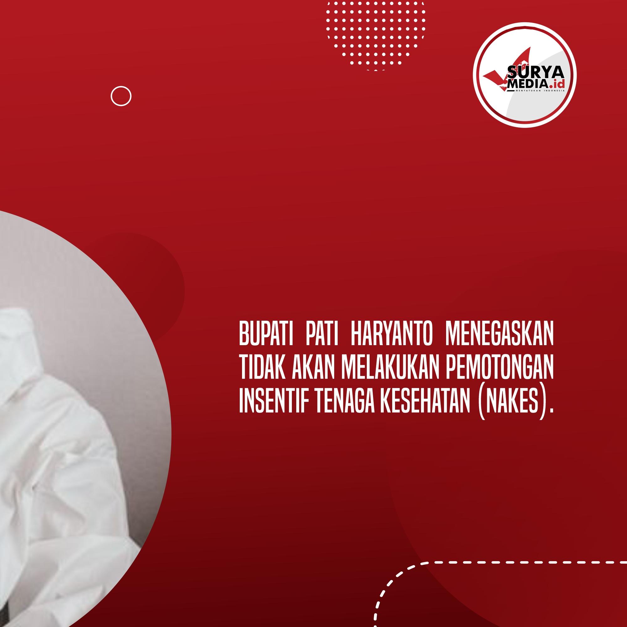 Haryanto Tegaskan Tak Ada Pemotongan Insentif Nakes di Pati