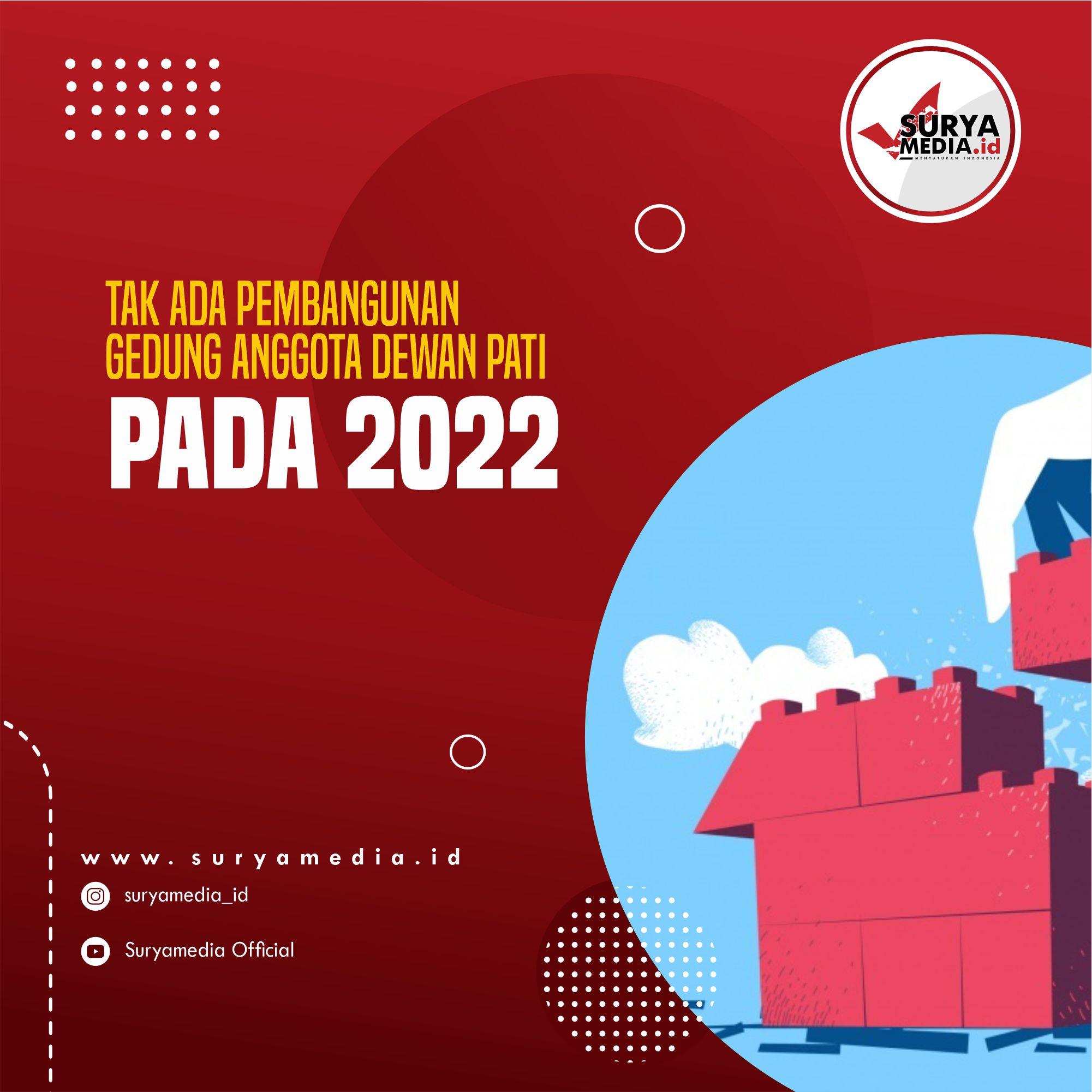 Pandemi Covid-19, Tak Ada Pembangunan Gedung Anggota Dewan Pati pada 2022 A