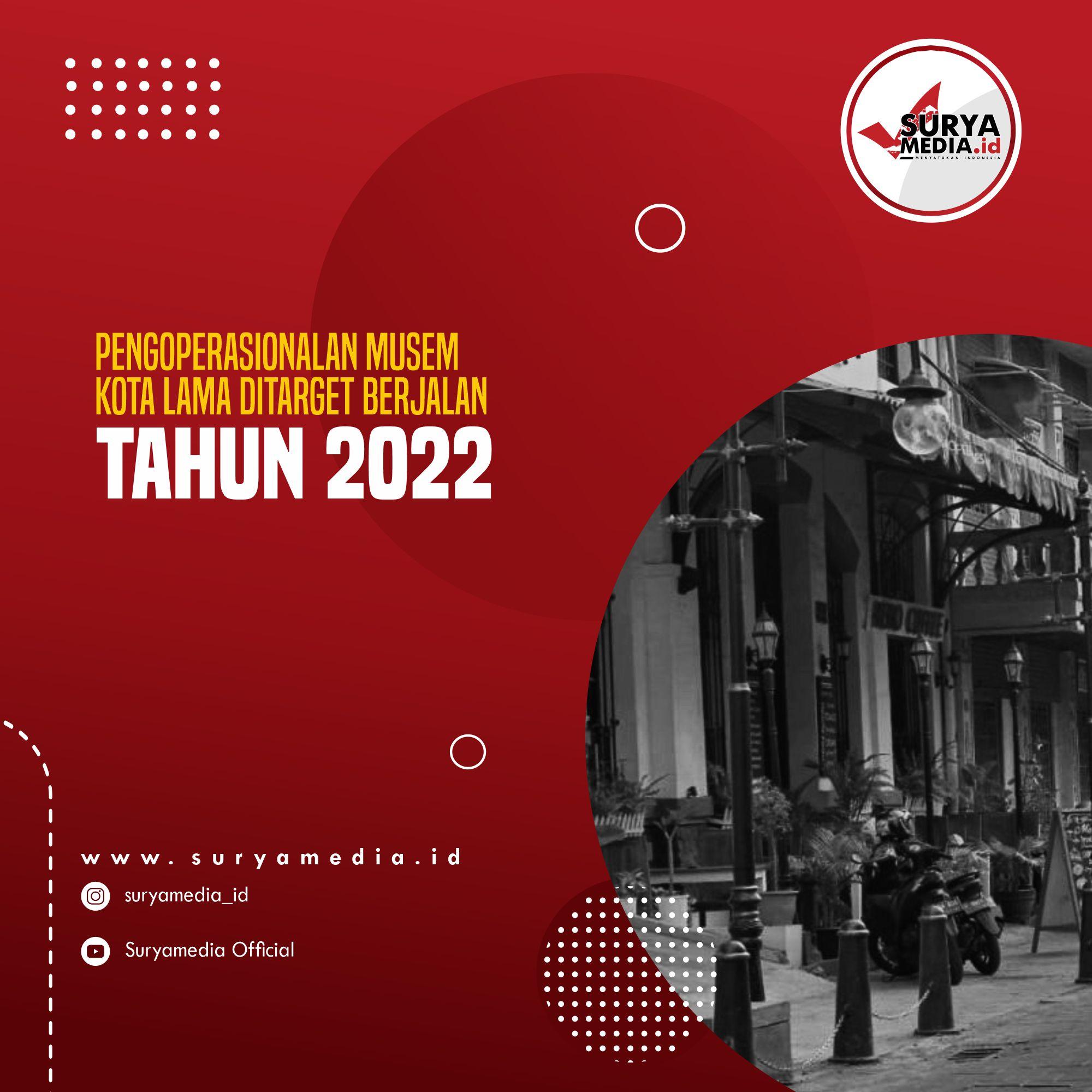 Pengoperasionalan Musem Kota Lama Ditarget Berjalan Tahun 2022 A
