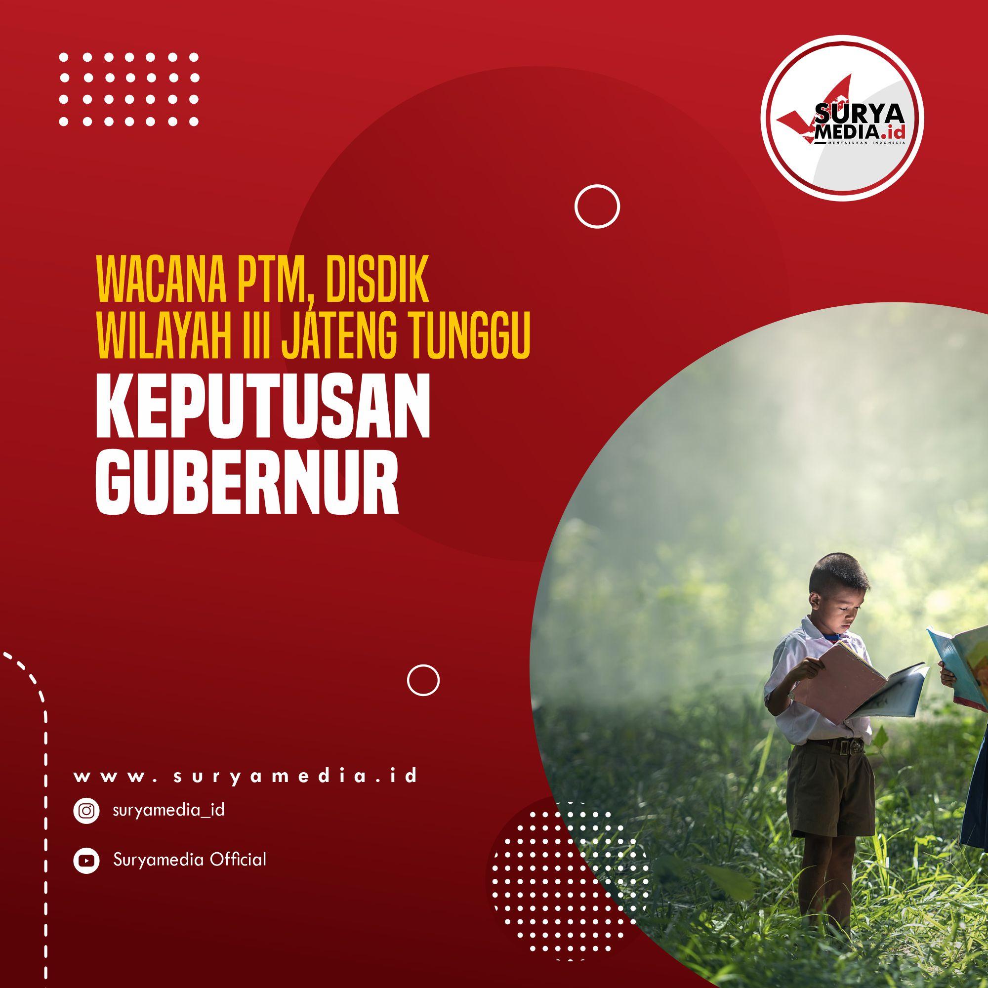 Wacana PTM, Disdik Wilayah III Jateng Tunggu Keputusan Gubernur A