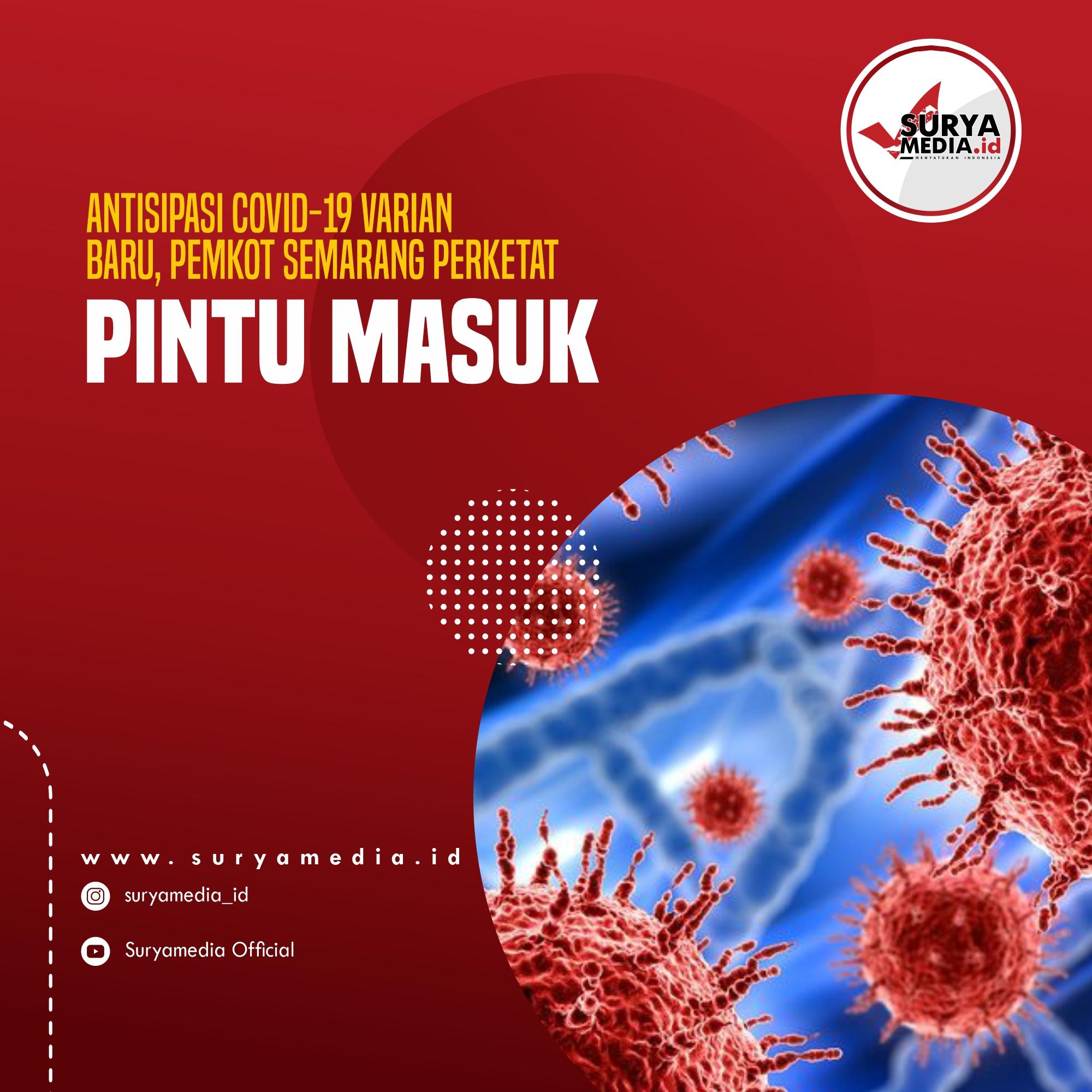 Antisipasi Covid-19 Varian Baru, Pemkot Semarang Perketat Pintu Masuk