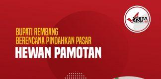Bupati Rembang Berencana Pindahkan Pasar Hewan Pamotan