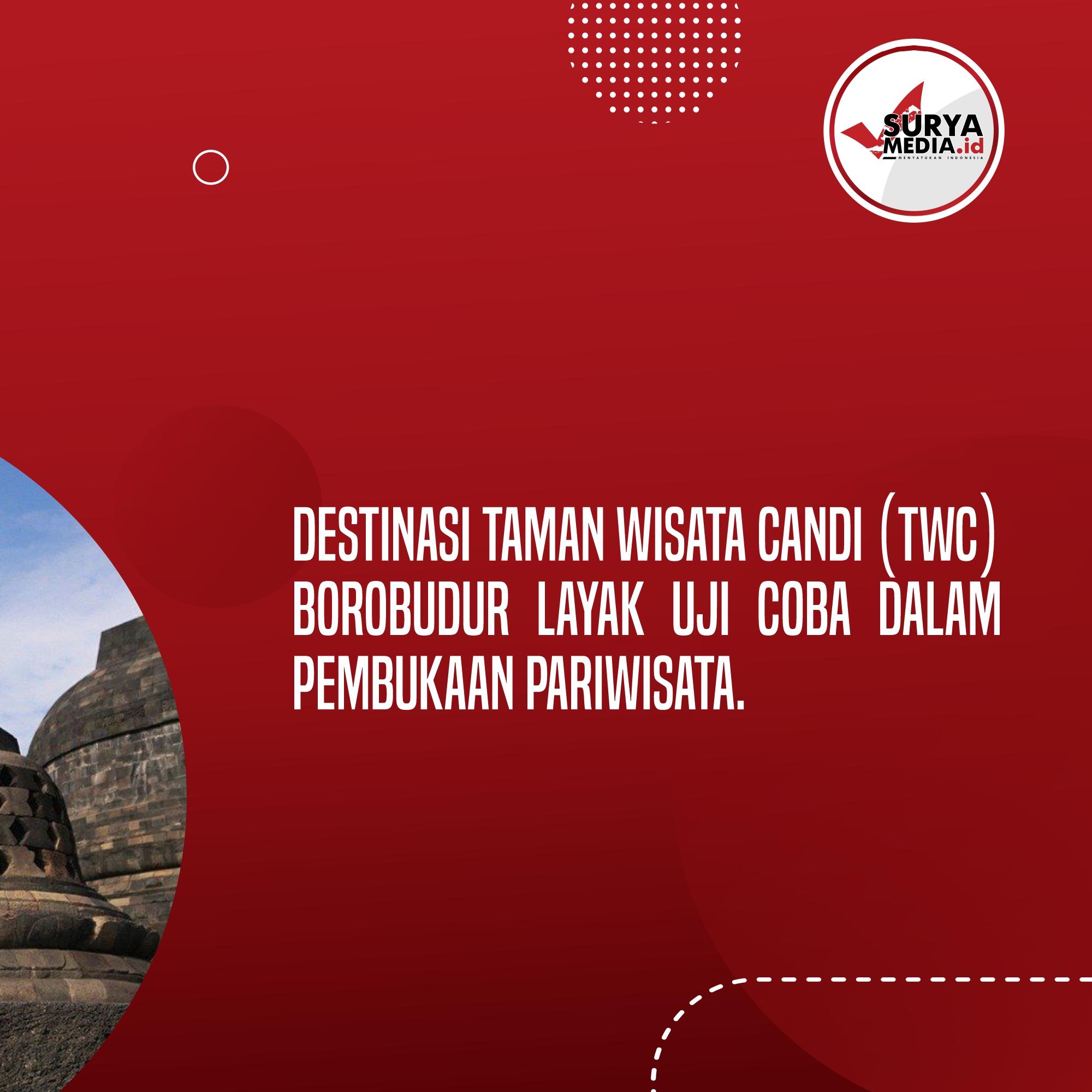 Candi Borobudur Layak Uji Coba Pembukaan Pariwisata