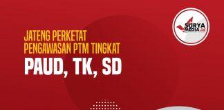 Jateng Perketat Pengawasan PTM Tingkat PAUD, TK, SD