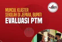 Muncul Klaster Sekolah di Jepara, Bupati Evaluasi PTM