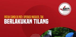 Patuh Candi di Pati Operasi Masker, Tak Berlakukan Tilang