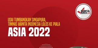 Usai Tumbangkan Singapura, Timnas Wanita Indonesia Lolos ke Piala Asia 2022